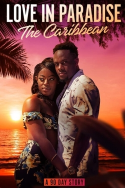 Love in Paradise: The Caribbean, A 90 Day Story